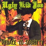 Ugly Kid Joe, Menace to Sobriety