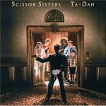Scissor Sisters, Ta-Dah