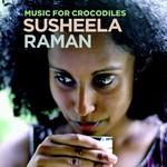 Susheela Raman, Music for Crocodiles