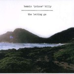 Bonnie Prince Billy, The Letting Go