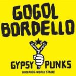 Gogol Bordello, Gypsy Punks: Underdog World Strike