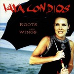 Vaya Con Dios, Roots & Wings