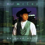 Neal McCoy, Be Good at It