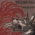Neurosis, Times of Grace