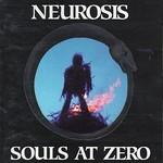 Neurosis, Souls at Zero