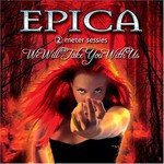 Epica, We Will Take You With Us: 2 Meter Sessies