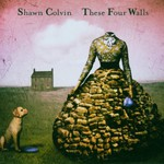 Shawn Colvin, These Four Walls