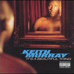 Keith Murray, It's A Beautiful Thing