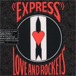 Love and Rockets, Express