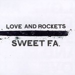Love and Rockets, Sweet F.A.