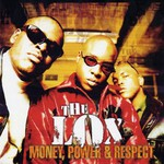 The LOX, Money, Power & Respect