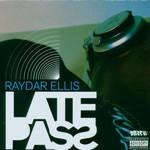 Raydar Ellis, Late Pass