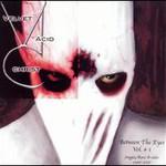 Velvet Acid Christ, Between The Eyes, Vol. 1