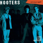The Hooters, Nervous Night