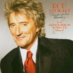 Rod Stewart, Thanks for the Memory... The Great American Songbook, Volume IV mp3