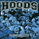 Hoods, Pray for Death