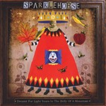 Sparklehorse, Dreamt for Light Years in the Belly of a Mountain