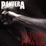 Pantera, Vulgar Display of Power