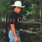 Mark Chesnutt, What a Way to Live
