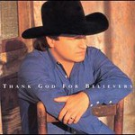 Mark Chesnutt, Thank God For Believers