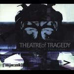 Theatre of Tragedy, ['mju:zik]