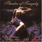 Theatre of Tragedy, Velvet Darkness They Fear