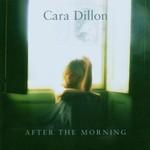 Cara Dillon, After the Morning