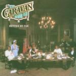Caravan, Better by Far
