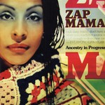 Zap Mama, Ancestry in Progress