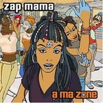 Zap Mama, A Ma Zone