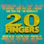 20 Fingers, 20 Fingers