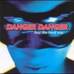 Danger Danger, Four The Hard Way