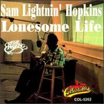 Lightnin' Hopkins, Lonesome Life