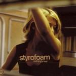 Styrofoam, Nothing's Lost