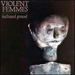 Violent Femmes, Hallowed Ground