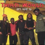 Third World, Ain't Givin' Up