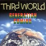Third World, Generation Coming