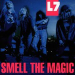 L7, Smell the Magic