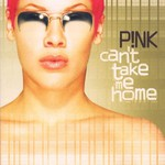 P!nk, Can't Take Me Home mp3