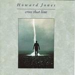Howard Jones, Cross That Line