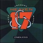Heaven 17, Endless