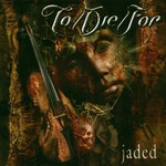 To/Die/For, Jaded