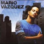Mario Vazquez, Mario Vazquez
