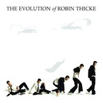 Robin Thicke, The Evolution of Robin Thicke