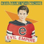 Rage Against the Machine, Evil Empire