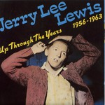 Jerry Lee Lewis, Up Through the Years: 1956-1963