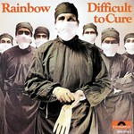 Rainbow, Difficult to Cure