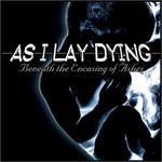 As I Lay Dying, Beneath the Encasing of Ashes