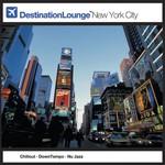 Various Artists, Destination Lounge: New York City