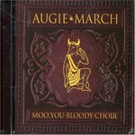 Augie March, Moo, You Bloody Choir